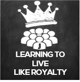 Learning to live like royalty
